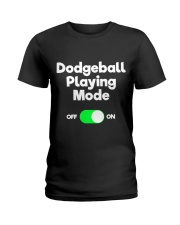 Dodgeball Player Mode Ladies T-Shirt tile