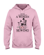 Never underestimate a woman who loves sewing Hooded Sweatshirt front