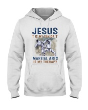 Jesus is my savior Martial Arts is my therapy Hooded Sweatshirt front