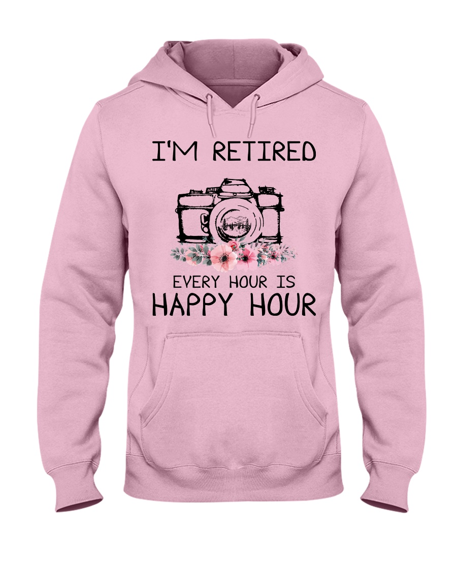 I'm retiered-Every hour is happy hour photography Hooded Sweatshirt