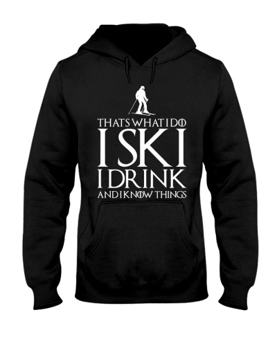 Thats What I Do I Ski I Drink and I Know Things