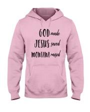 God made Jesus saved Montana raised 9993 0037 Hooded Sweatshirt front