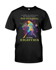 Pickleball - creat equal eighties  Classic T-Shirt thumbnail