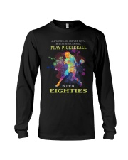 Pickleball - creat equal eighties  Long Sleeve Tee thumbnail