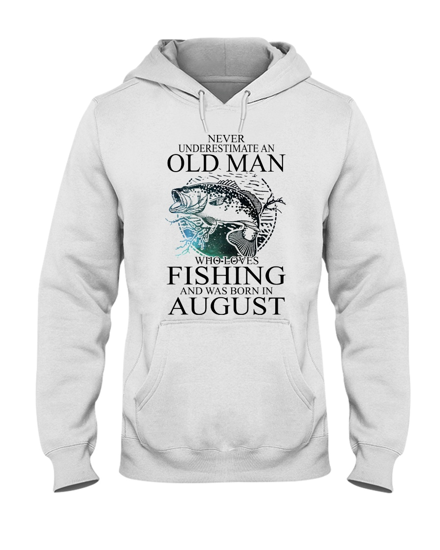 Never underestimate a man loves fishing - August Hooded Sweatshirt