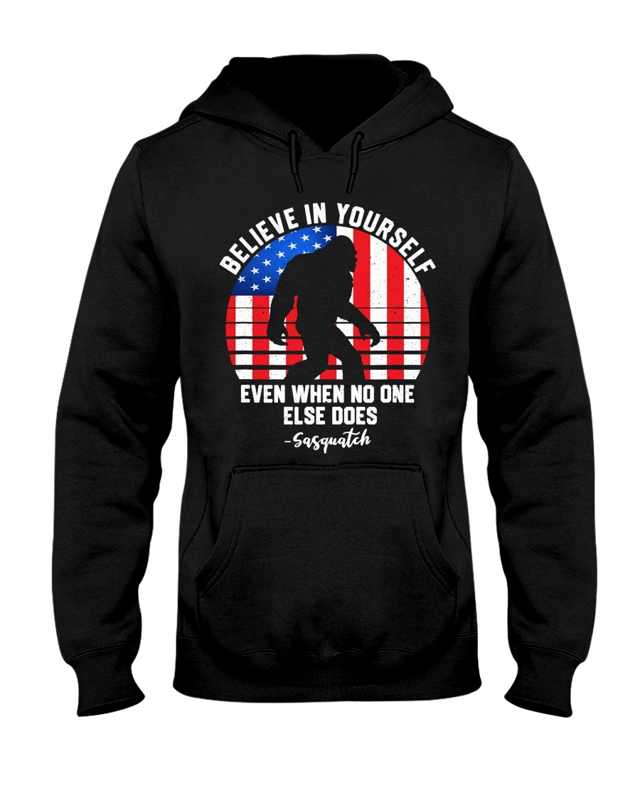 Believe In Yourself Sasquatch USA Flag Hooded Sweatshirt