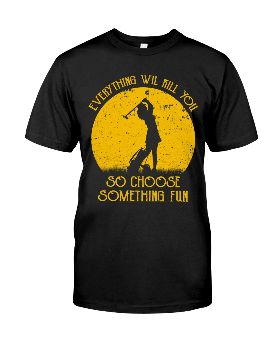 Choose something fun gofl Classic T-Shirt
