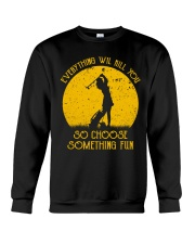 Choose something fun gofl Crewneck Sweatshirt thumbnail