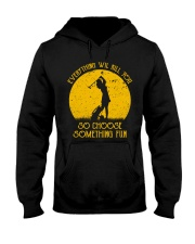 Choose something fun gofl Hooded Sweatshirt thumbnail