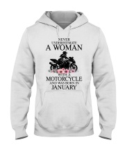Never underestimate a January motorcycle woman Hooded Sweatshirt front
