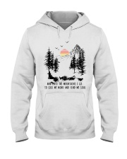 Dog Sledding And into the mountains I go Hooded Sweatshirt front