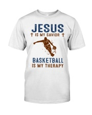 Jesus is my savior - Basketball is my therapy Classic T-Shirt front