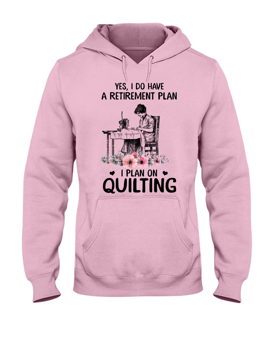 My retirement plan is on quilting Hooded Sweatshirt