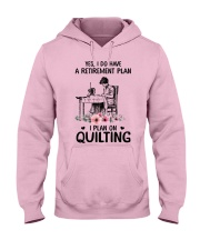 My retirement plan is on quilting Hooded Sweatshirt front