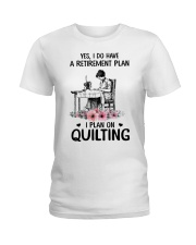 My retirement plan is on quilting Ladies T-Shirt thumbnail