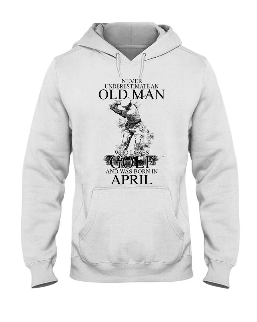 Never underestimate a man loves golf - April Hooded Sweatshirt