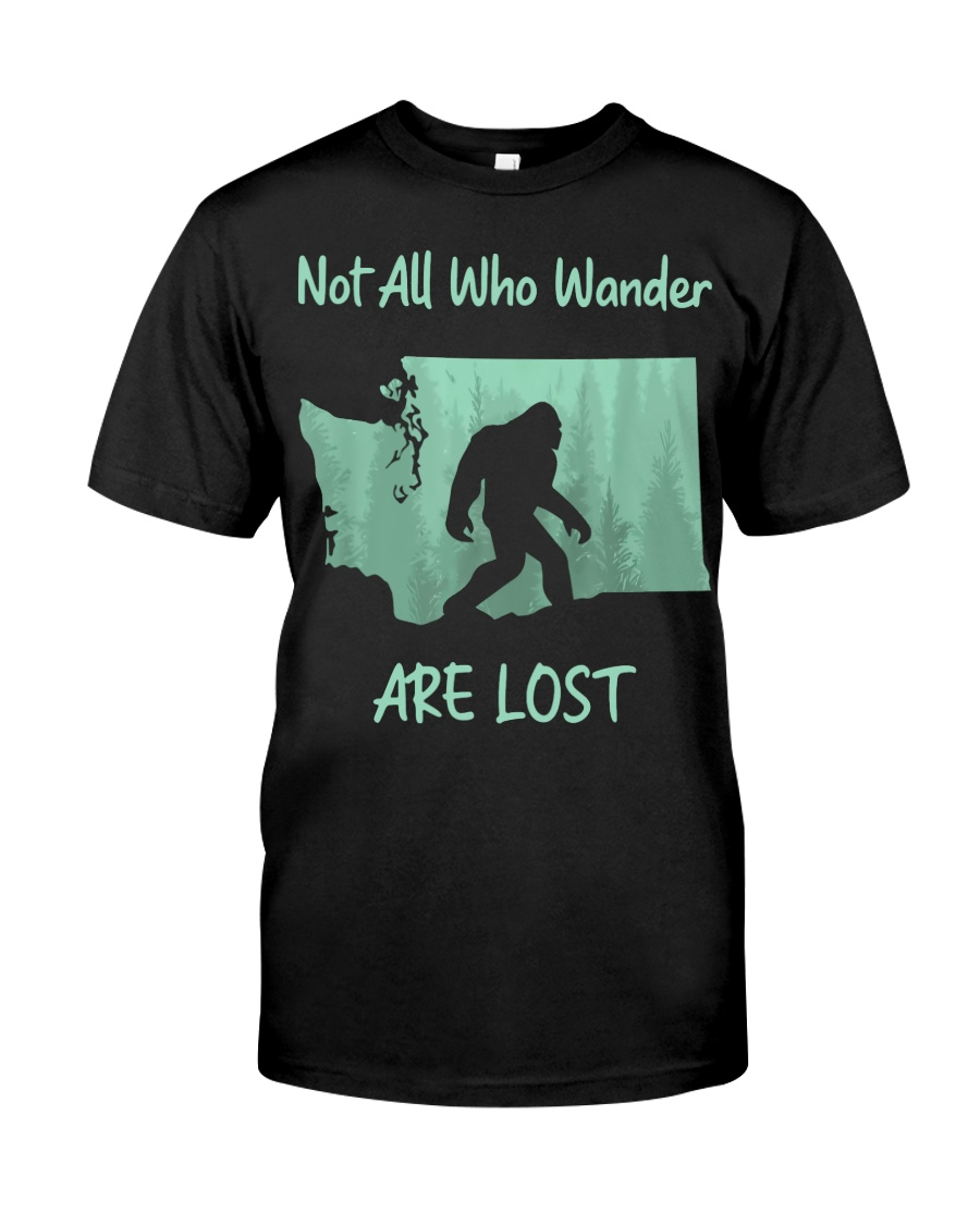 Not All Who Wander Are Lost - Washington Classic T-Shirt