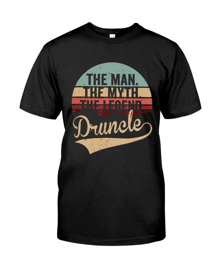 The Man The Myth The Legend Druncle Classic T-Shirt