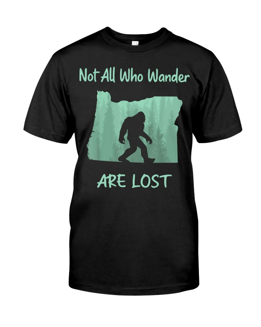 Not All Who Wander Are Lost - Oregon Classic T-Shirt