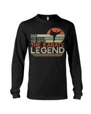 Dad The Man The Myth The Legend - Karate Long Sleeve Tee thumbnail