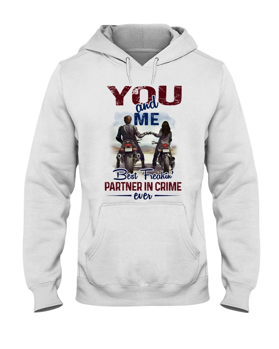 You and me best freakin' partner in crime ever Hooded Sweatshirt