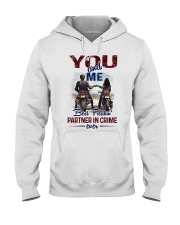 You and me best freakin' partner in crime ever Hooded Sweatshirt front