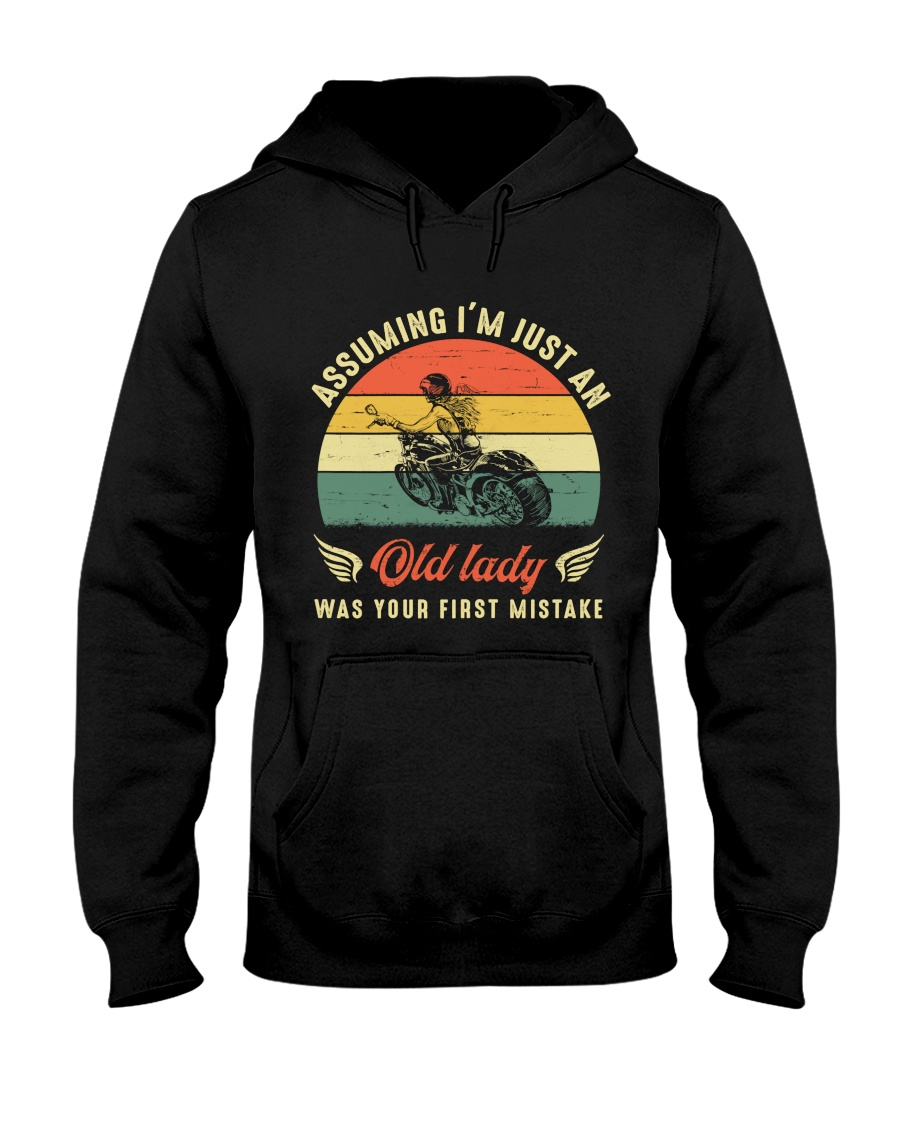 Assuming i'm just an old lady your first mistake Hooded Sweatshirt