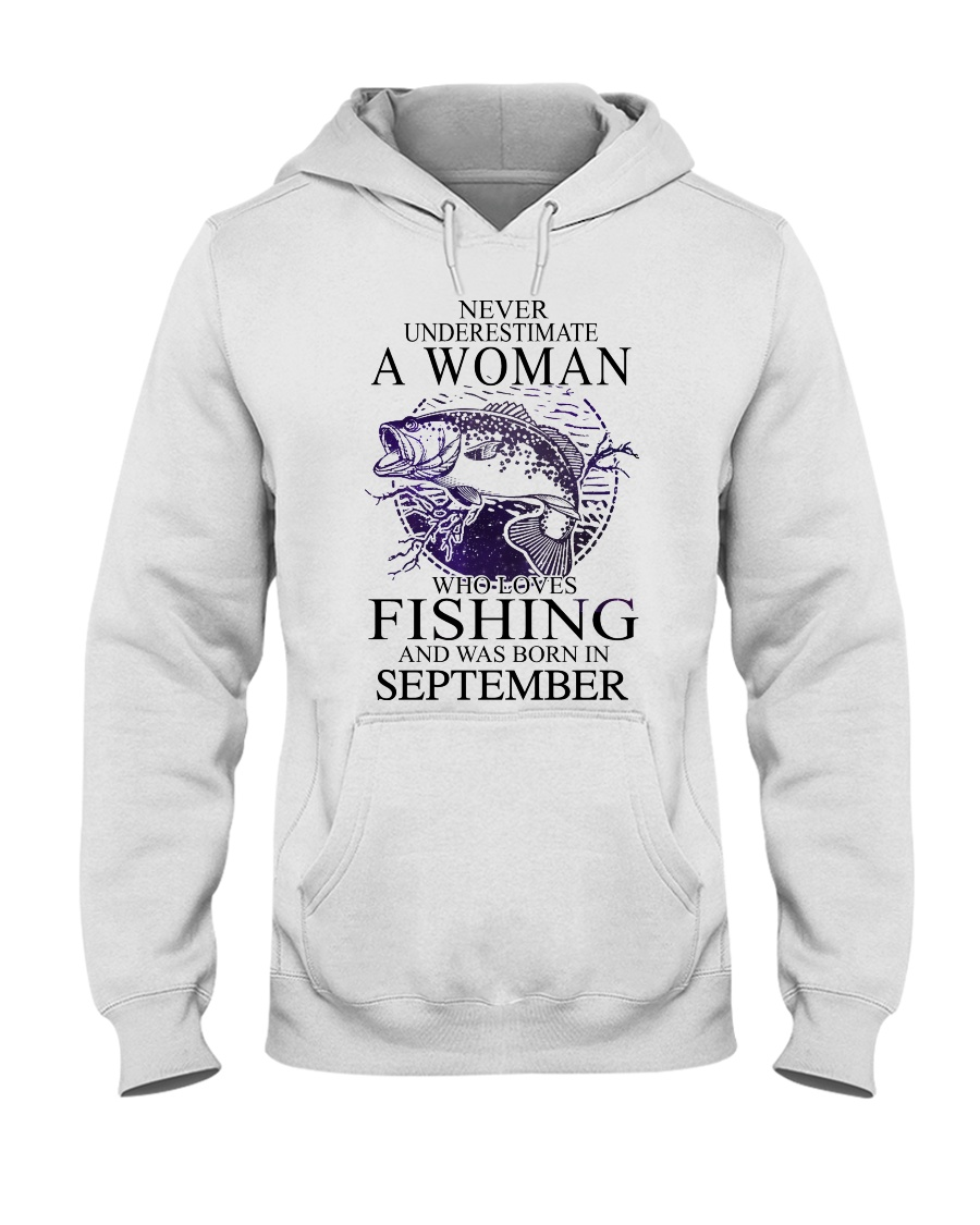 Never underestimate a September girl love fishing Hooded Sweatshirt