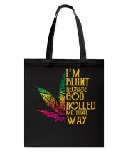 God rolled me that way weed - Year end sale Tote Bag thumbnail