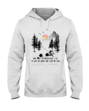 Skiing And into the mountains I go Hooded Sweatshirt front
