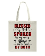 Blessed by god - Spoiled by my crazy Nurse Tote Bag thumbnail