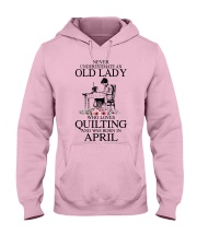 April quilting old lady Hooded Sweatshirt front