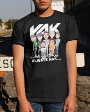 Rak Always Has Shirt Classic T-Shirt apparel-classic-tshirt-lifestyle-29