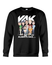 Rak Always Has Shirt Crewneck Sweatshirt thumbnail