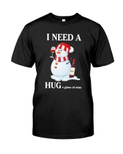 Christmas I Need A Huge Glass Of Wine Shirt Classic T-Shirt front