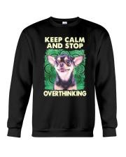Chihuahua Keep Calm And Stop Overthinking Shirt Crewneck Sweatshirt thumbnail