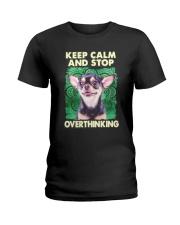 Chihuahua Keep Calm And Stop Overthinking Shirt Ladies T-Shirt thumbnail