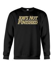 Jobs Not Finished Shirt Crewneck Sweatshirt thumbnail