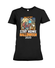 Trick Or Treat Stay Home Halloween 2020 Shirt Premium Fit Ladies Tee thumbnail