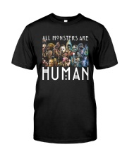 All Monsters Are Human Shirt Classic T-Shirt front