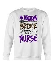 My Broom Broke So Now I Am A Nurse Shirt Crewneck Sweatshirt thumbnail