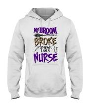 My Broom Broke So Now I Am A Nurse Shirt Hooded Sweatshirt thumbnail