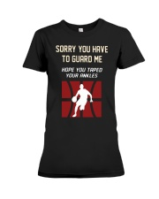 Sorry You Have To Guard Me Hope You Taped Shirt Premium Fit Ladies Tee thumbnail