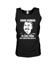 Dark Humor Is Like Food Not Everyone Gets It Shirt Unisex Tank tile