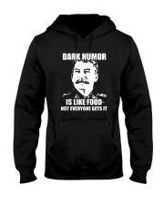 Dark Humor Is Like Food Not Everyone Gets It Shirt Hooded Sweatshirt tile