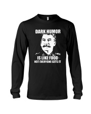 Dark Humor Is Like Food Not Everyone Gets It Shirt Long Sleeve Tee tile