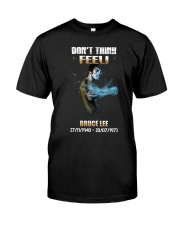 27 11 1940 20 07 1973 Dont Think Feel Bruce Shirt Classic T-Shirt front