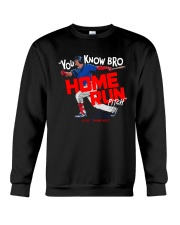 You Know Bro Home Run Pitch Shirt Crewneck Sweatshirt thumbnail