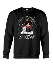All I Want For Christmas Is Snow Shirt Crewneck Sweatshirt thumbnail
