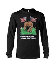 American Flag Strike First Sing Second Shirt Long Sleeve Tee thumbnail